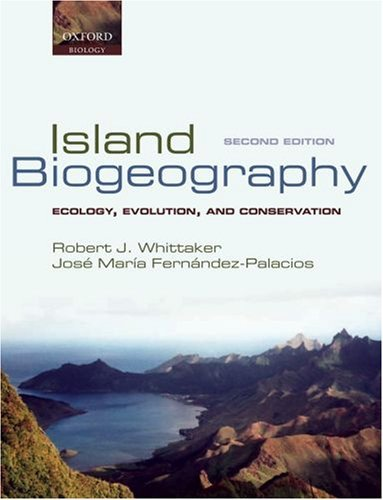 Island Biogeography: Ecology, Evolution, and Conservation by Robert J. Whittaker (2006-11-30)