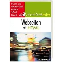 Webseiten mit HTML: Visuell und schnell (Visual QuickProject Guide)