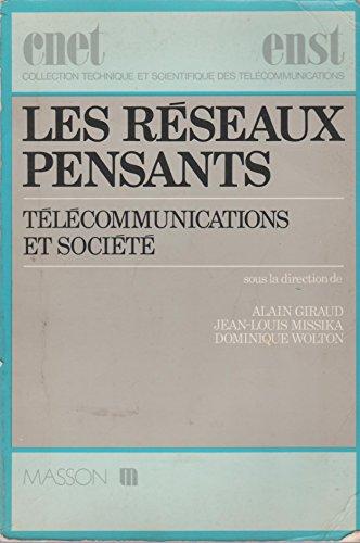 Les Rseaux pensants : Tlcommunications et socit (Collection technique et scientifique des tlcommunications)