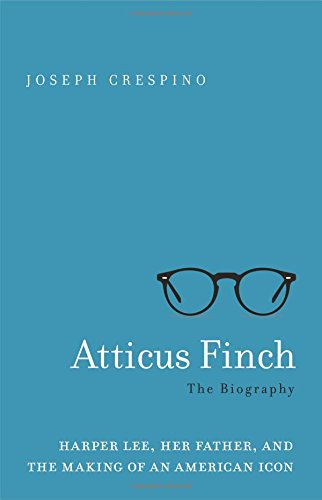 Atticus Finch: The Biography por Joseph Crespino