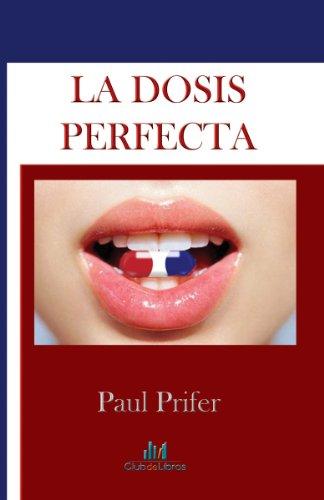 La Dosis Perfecta por Paul Prifer