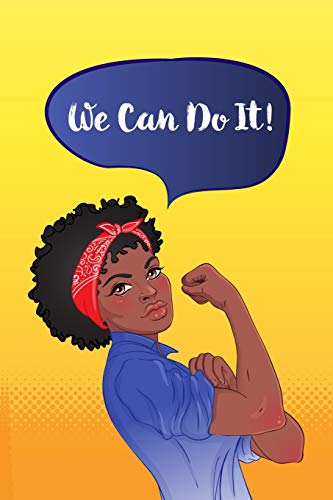 We Can Do It!: College Ruled Female Empowerment Journal for Girls Teens and Young Women for School Writing and Notes -