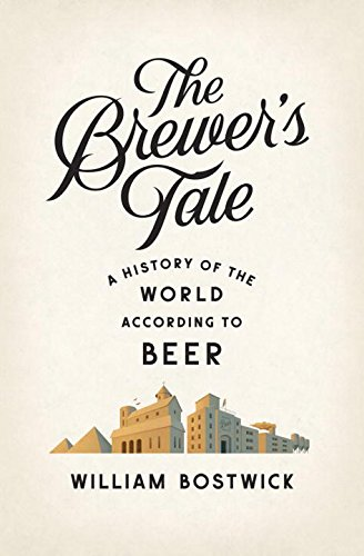 The Brewer`s Tale - A History of the World According to Beer