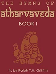 The Hymns of the Atharvaveda: Book I
