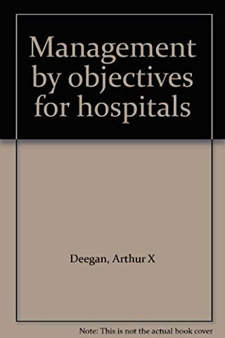 Management by Objectives for Hospitals