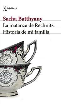 La matanza de Rechnitz par Sacha Batthyany