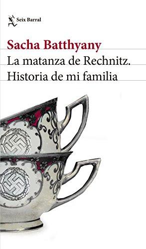 La matanza de Rechnitz: Historia de mi familia
