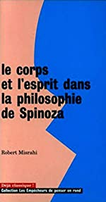 Le Corps et l'Esprit dans la philosophie de Spinoza de Robert Misrahi