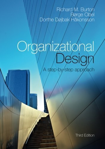 Organizational Design: A Step-by-Step Approach by Richard M. Burton (2015-07-23)