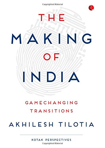 The Making of India : Gamechanging Transitions