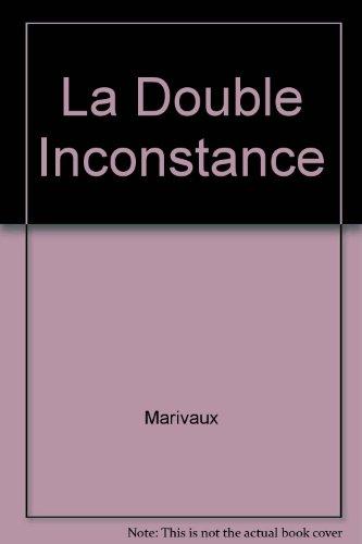 La double inconstance : Comédie par Marivaux