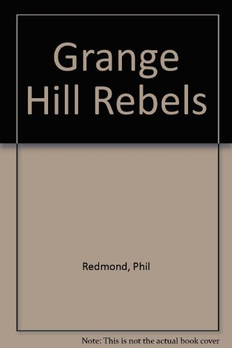 Grange Hill rebels : based on the BBC television series Grange Hill by Phil Redmond