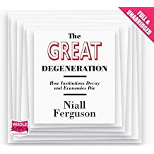 [(The Great Degeneration)] [ By (author) Niall Ferguson ] [May, 2013]