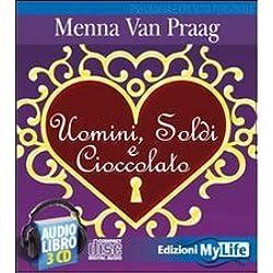 Uomini, soldi e cioccolato. Audiolibro. 4 CD Audio