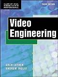 Video Engineering (McGraw-Hill Video/audio Engineering)
