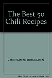 The Best 50 Chili Recipes (Best 50 Series)