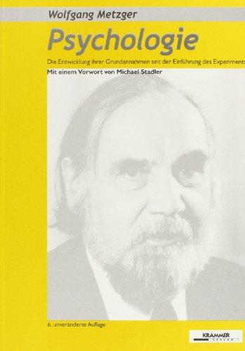 Psychologie. Die Entwicklung ihrer Grundannahmen seit der Einführung des Experiments