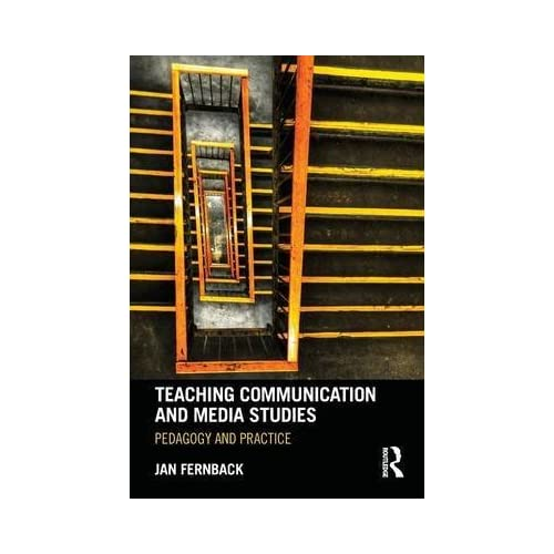 [(Teaching Communication and Media Studies : Pedagogy and Practice)] [By (author) Jan Fernback] published on (December, 2014)