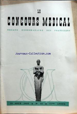 CONCOURS MEDICAL (LE) [No 33] du 13/08/1955 - SOMMAIRE - PARTIE SCIENTIFIQUE - APERCU SUR LES SYNDROMES NEURO-ANEMIQUES PAR B PEPIN - PETITES CLINIQUES DE CHIRURGIE DE LA MAIN LES PSEUDARTHROSES DU 1ER METACARPIEN OU J'AI GUERI LE GUERISSEUR PAR M ISELIN - LE COEUR CHEZ QUELQUES PULMONAIRES CHRONIQUES PAR A DUSSERT - CONSULTATIONS MEDICO-CHIRURGICALES - UN COUP D'OEIL SUR - LE GLAUCOME CHRONIQUE SIMPLE - LES THESES - FAITS ET TENDANCES