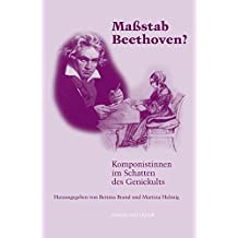 Maßstab Beethoven? Komponistinnen im Schatten des Geniekults