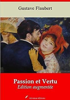Passion Et Vertu | Edition Intégrale Et Augmentée: Nouvelle Édition 2019 Sans Drm por Gustave Flaubert