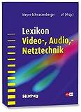 Lexikon Video- und Audio- Netztechnik - Gernot Meyer-Schwarzenberger