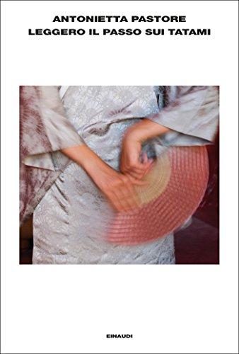 Leggero il passo sui tatami (L'Arcipelago Einaudi Vol. 158)