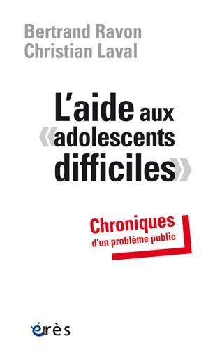 L'aide aux adolescents difficiles : Chroniques d'un problème public