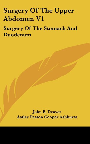 Surgery of the Upper Abdomen V1: Surgery of the Stomach and Duodenum