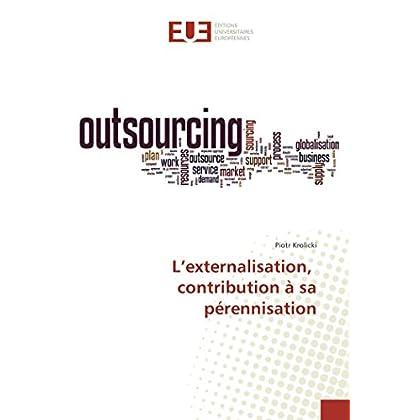 L'externalisation, contribution à sa pérennisation