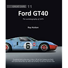 GT40 - The autobiography of 1075 (Great Cars Series)