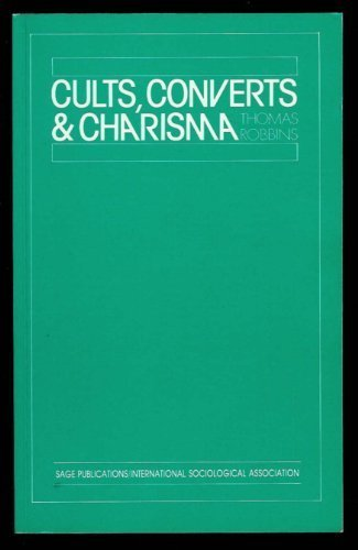 Cults, Converts and Charisma: The Sociology of New Religious Movements by Professor Thomas Robbins (1988-08-01)