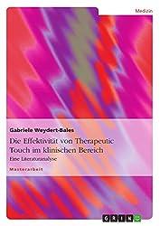 Die Effektivität von Therapeutic Touch im klinischen Bereich: Eine Literaturanalyse (German Edition)