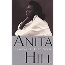 Speaking Truth to Power by Anita Hill (1998-10-20)