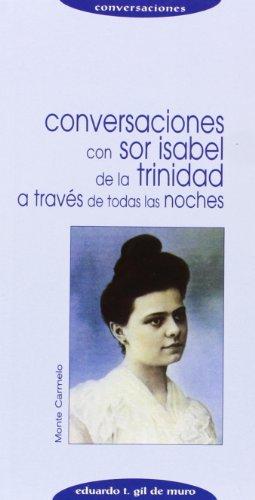 Conversaciones con Sor Isabel de la Trinidad: A TRAVÉS DE TODAS LAS NOCHES