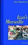 Izzo's Marseille: Anthologie. Mit Fotos von Edwin Gantert