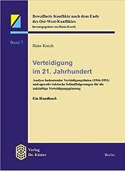 Verteidigung im 21. Jahrhundert: Analyse bedeutender Verteidigungslinien (1916-1991) und operativtaktische Schlussfolgerungen für die zukünftige Verteidigungsplanung by Hans Krech (2000-09-05)
