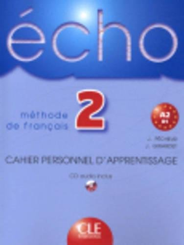 Echo. Cahier personnel dapprentissage. Con CD Audio. Per le Scuole superiori: 2 (METHODE GIRADET)