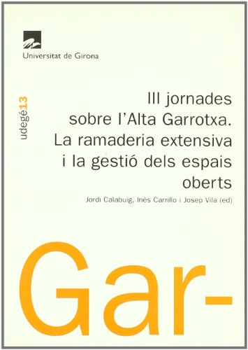 III Jornades sobre l'Alta Garrotxa. La ramaderia extensiva i la gestió dels espais oberts (Udegé) por Jordi Calabuig