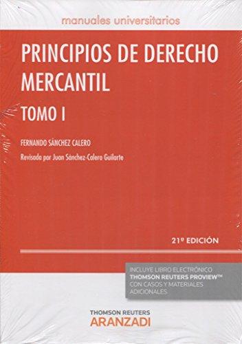 Principios de Derecho Mercantil (Tomo I) (21 ed. - 2016) (Manuales) por Ánchez-Calero G Fernando Sánchez Calero Juan