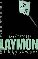 The Richard Laymon Collection Volume 18: The Glory Bus & Friday Night in Beast House: Glory Bus v. 18 by Richard Laymon (2008-04-03)