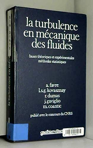 La Turbulence en mécanique des fluides : Bases théoriques et expérimentales, méthodes statistiques