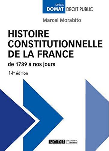 Histoire constitutionnelle de la France de 1789 à par Marcel Morabito