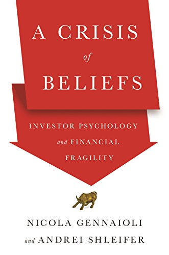 Crisis of Beliefs: Investor Psychology and Financial Fragility