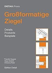 Großformatige Ziegel: Details, Produkte, Beispiele (DETAIL Praxis)
