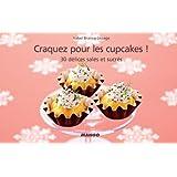 Craquez pour les cupcakes ! 30 délices salés et sucrés