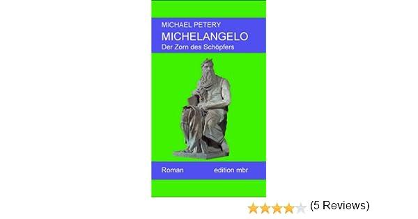 michelangelo der zorn des schpfers amazonde michael petery bcher - Michelangelo Lebenslauf