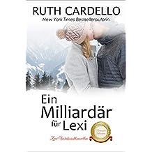 Ein Milliardär für Lexi: Zwei Weihnachtsnovellen (Die Barrington-Milliardäre, Buch 3.5)