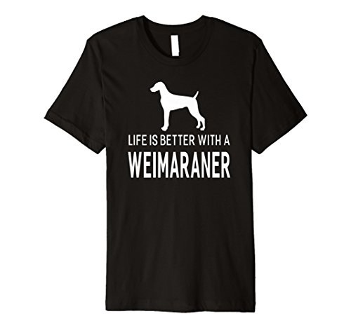 Life is better with a Weimaraner Hund T-Shirt Animal Hunde -