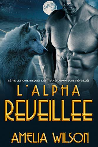 L'Alpha Reveillee (Série les Chroniques des Transformateurs réveillés) par